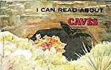 I Can Read About Caves, C. J. Naden, 0893752053