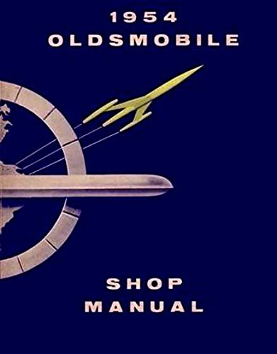 FULLY ILLUSTRATED 1954 OLDSMOBILE FACTORY REPAIR SHOP & SERVICE MANUAL - INCLUDES: Oldsmobile 88 series, Super 88 series, and 98 series. OLDS 54