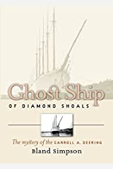 Ghost Ship of Diamond Shoals: The Mystery of the Carroll A. Deering by Bland Simpson (2005-04-25)