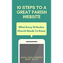 10 Steps To A Great Parish Website: What Every Orthodox Church Needs To Know