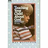 Teaching Your Child about God, Wesley Haystead, 0830708960