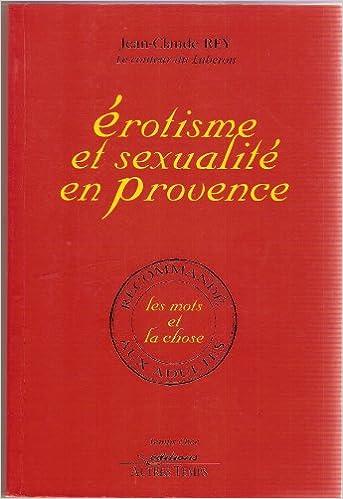 Lire en ligne Erotisme et sexualité en Provence : Les mots et la chose pdf