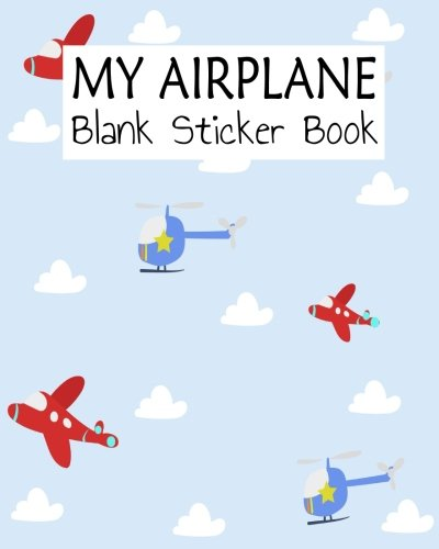 My Airplane Blank Sticker Book: Blank Sticker Book For Kids, Sticker Book Collecting Album (Volume 2)