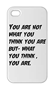 You are not what you think you are but- what you think , Iphone 5-5s plastic case