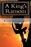 A King's Ransom, Rhonda Costanza, 1494411202