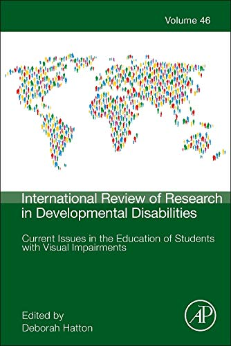 Current Issues in the Education of Students with Visual Impairments, Volume 46 (International Review of Research in Developmental Disabilities) (International Review Of Research In Developmental Disabilities)