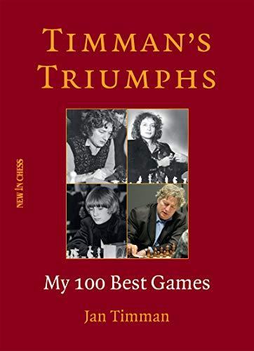 Timman's Triumphs: My 100 Best Games