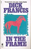 In the Frame, Dick Francis, 0671674293