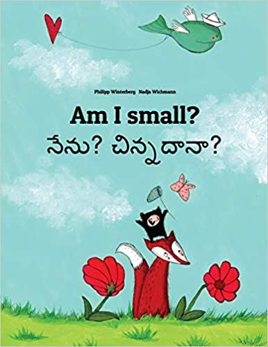 Am I small? Nenu? Cinnadana?: Children's Picture Book