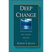 Deep Change: Discovering the Leader Within