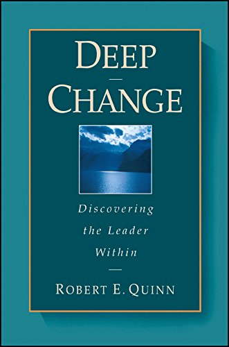 Deep Change: Discovering the Leader Within (The Jossey-Bass Business & Management Series)