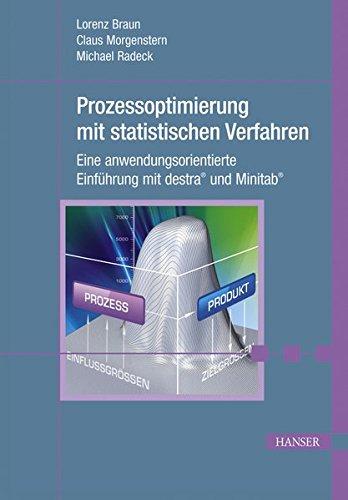 Prozessoptimierung mit statistischen Verfahren: Eine anwendungsorientierte Einführung mit destra und Minitab Gebundenes Buch – 7. Oktober 2010 Lorenz Braun Claus Morgenstern Michael Radeck 3446421300