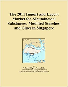 Book The 2011 Import and Export Market for Albuminoidal Substances, Modified Starches, and Glues in Singapore