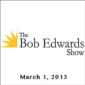 The Bob Edwards Show, Jim Dutcher, Jamie Dutcher, and Doyle McManus, March 1, 2013 Radio/TV Program
