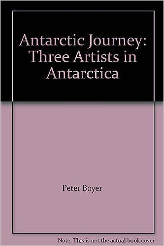 Livres téléchargeables gratuitement pour ipadAntarctic Journey: Three Artists in Antarctica PDF PDB