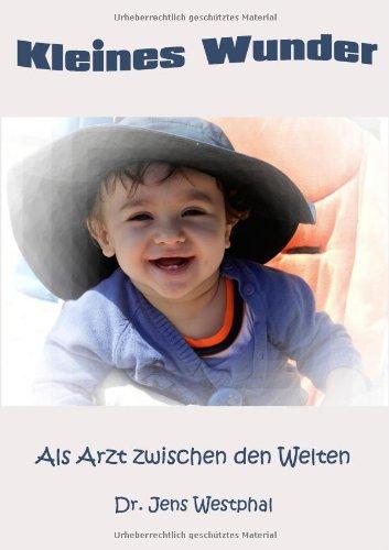 Kleines Wunder: Als Arzt zwischen den Welten