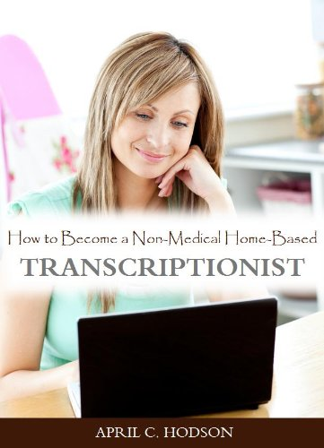 Make Money from Home: How to Become a Non-Medical Home-Based Transcriptionist