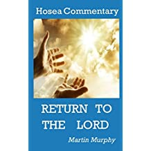 Hosea Commentary: Return to the Lord