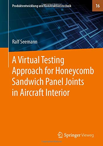 A Virtual Testing Approach for Honeycomb Sandwich Panel Joints in Aircraft Interior (Produktentwicklung und - Panel Sandwich