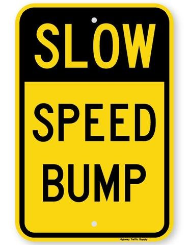 SLOW SPEED BUMP Sign 12