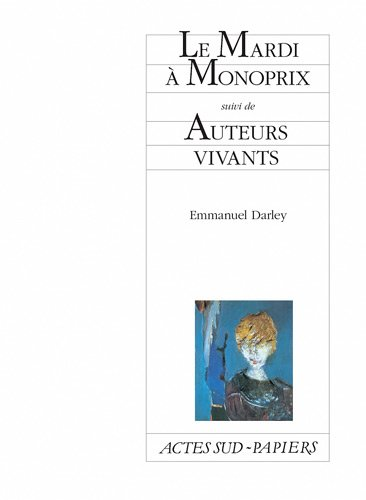 le-mardi-a-monoprix-suivi-de-auteurs-vivants-french-edition