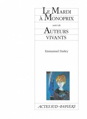 le-mardi-a-monoprix-suivi-de-auteurs-vivants-french-edition