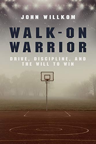 Walk-On Warrior: Drive, Discipline, and the Will to Win Paperback – August 15, 2018
