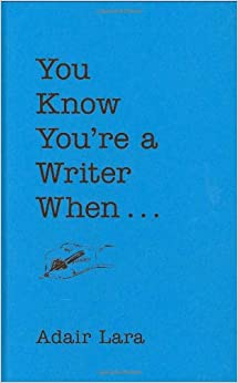 You Know You're a Writer When ...