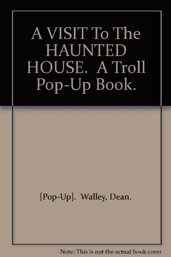 A VISIT To The HAUNTED HOUSE.  A Troll Pop-Up Book.