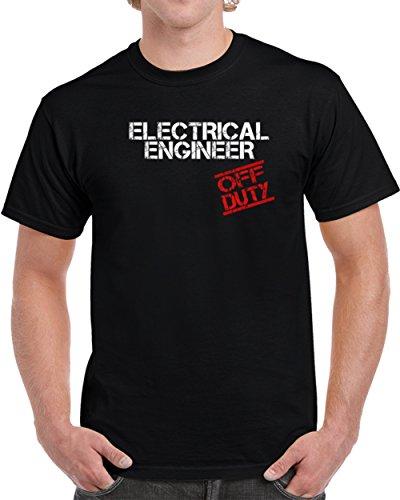Electrical Engineer off Duty Job Unisex T Shirt XL - Off Clothing Duty