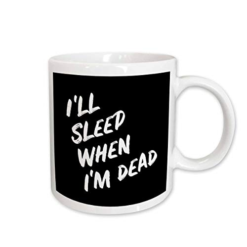 3dRose Stamp City - typography - Ill sleep when Im dead. Bold white lettering on black background. - 15oz Mug (mug_323381_2)