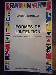 Formes de l'intention : Sur l'explication historique des tableaux