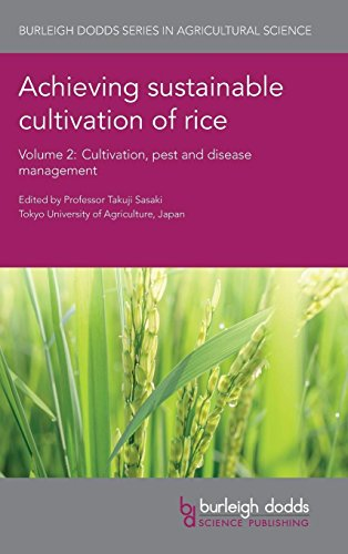 Achieving sustainable cultivation of rice Volume 2: Cultivation, pest and disease management (Burleigh Dodds Series in Agricultural Science)