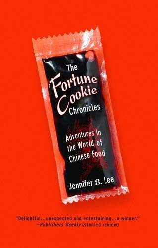 - The Fortune Cookie Chronicles: Adventures in the World of Chinese Food