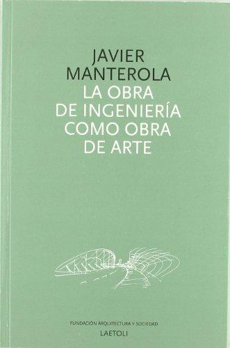 Descargar Libro Obra De Ingenieria Como Obra De Arte, La Javier Manterola Armisen