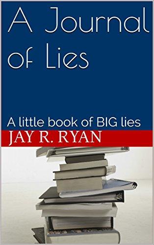 A Journal of Lies: A little book of BIG lies