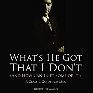 What's He Got That I Don't (And How Can I Get Some of It)? Audiobook
