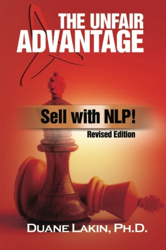 The Unfair Advantage: Sell with NLP!: Revised Edition ()