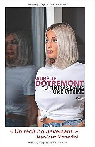 Amazon Fr Tu Finiras Dans Une Vitrine Aurelie Dotremont
