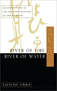 living in amida s universal vow essays in shin buddhism essays  river of fire river of water an introduction to the pure land tradition of