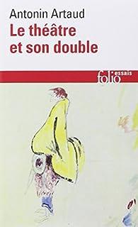 Le théâtre et son double, Artaud, Antonin