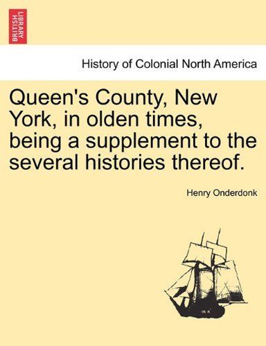 Read Online Queen's County, New York, in olden times, being a supplement to the several histories thereof. pdf epub
