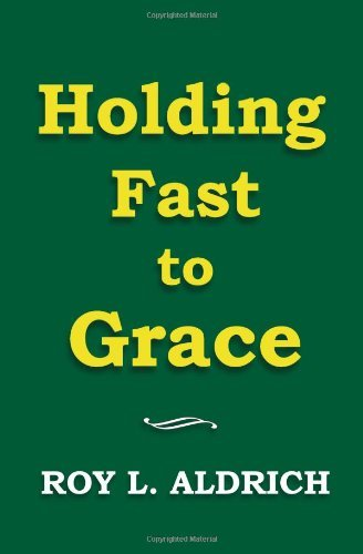 Holding Fast to Grace by Roy L. Aldrich (4-Jun-2011) Paperback