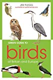 Green Guide to Birds Of Britain And Euro...