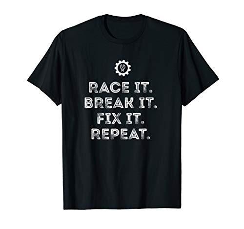 Race It Break It Fix It Repeat Funny Racing Mechanic Tshirt