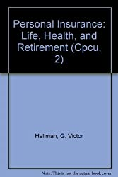 Personal Insurance: Life, Health, and Retirement (CPCU, 2)
