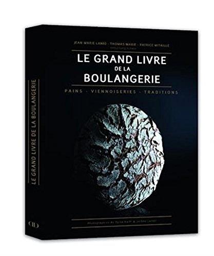 Le Grand Livre De La Boulangerie - Pains Viennoiseries Traditions French Edition