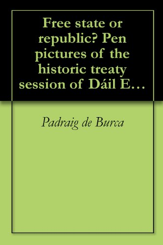 Free state or republic? Pen pictures of the historic treaty session of Dáil Eireann - Ireland Free Pictures