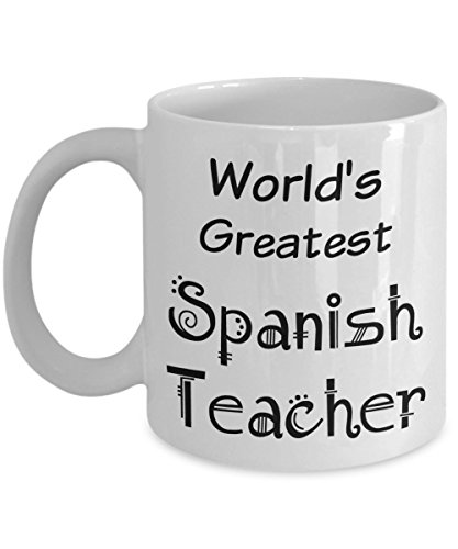 Best Spanish Teacher Mug - Gifts for Retired High School, Elementary Teachers - Women, Men, Coworkers - Coffee Mug - Mugs Perfect for End of Year Gift Ideas, Christmas - Tea - 11 oz (Cute Toga Ideas)