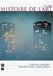 Histoire de l'art, N° 72, Juin 2013 : L'art de la façade : architecture et arts visuels